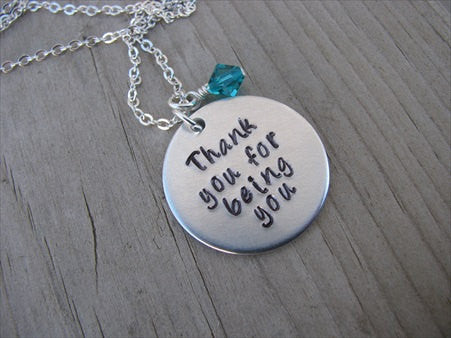 "Hand-Stamped Inspiration Necklace- ""Thank you for being you"" - Hand-Stamped Necklace with an accent bead of your choice"