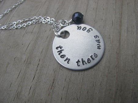 "Then There Was You Inspiration Necklace- ""then there was you"" - Hand-Stamped Necklace with an accent bead in your choice of colors"