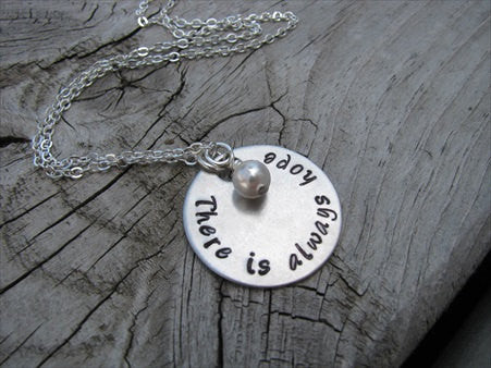 "There Is Always Hope Inspiration Necklace- ""There is always hope"" - Hand-Stamped Necklace with an accent bead in your choice of colors"