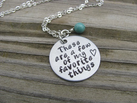 "Inspiration Necklace- ""These are a few of my favorite things"" with a heart - Hand-Stamped Necklace with an accent bead of your choice"