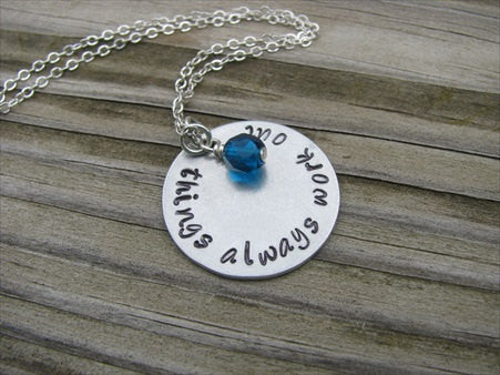 "Things Always Work Out Inspiration Necklace- ""things always work out"" - Hand-Stamped Necklace with an accent bead in your choice of colors"