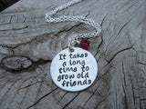 "Frienship Inspiration Necklace- ""It takes a long time to grow old friends""  - Hand-Stamped Necklace with an accent bead in your choice of colors"
