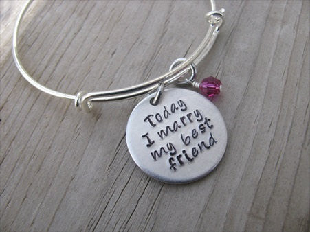 "Wedding Day Bracelet - ""Today I marry my best friend"" Bracelet-  Hand-Stamped Bracelet- Adjustable Bangle Bracelet with an accent bead of your choice"