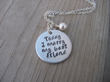 "Wedding Gift Necklace- ""Today I marry my best friend""- Hand-Stamped Necklace with an accent bead of your choice"
