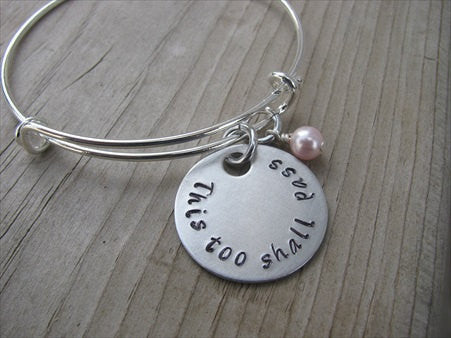 "This Too Shall Pass Bracelet- ""This too shall pass"" - Hand-Stamped Bracelet- Adjustable Bangle Bracelet with an accent bead of your choice"