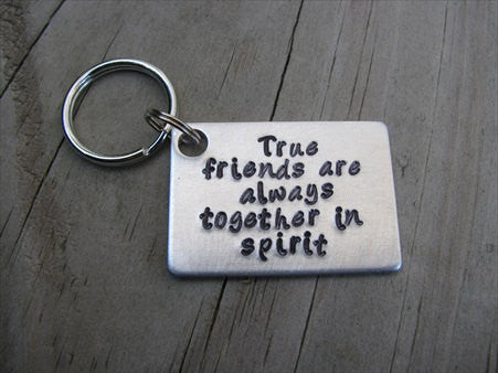 "Friendship Keychain- ""True friends are always together in spirit"" - Anne of Green Gables quote - Hand Stamped Metal Keychain"