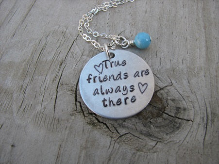 "Friendship Necklace- ""True friends are always there"" with hearts - Hand-Stamped Necklace with an accent bead of your choice"