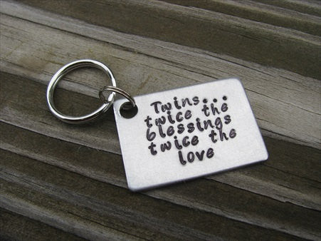 "Mother of Twins or Father of Twins Keychain, ""Twins...twice the blessings twice the love""- Hand Stamped Metal Keychain"