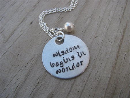 "Wisdom Quote Inspiration Necklace- ""wisdom begins in wonder""  - Hand-Stamped Necklace with an accent bead in your choice of colors"
