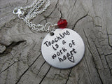 "Teacher's Necklace, Gift for Teacher ""Teaching is a work of heart"" with a heart - Hand-Stamped Necklace with an accent bead of your choice"