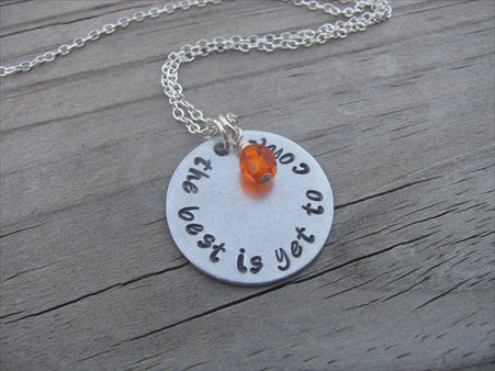 "The Best Is Yet To Come Inspiration Necklace- ""the best is yet to come"" - Hand-Stamped Necklace with an accent bead in your choice of colors"