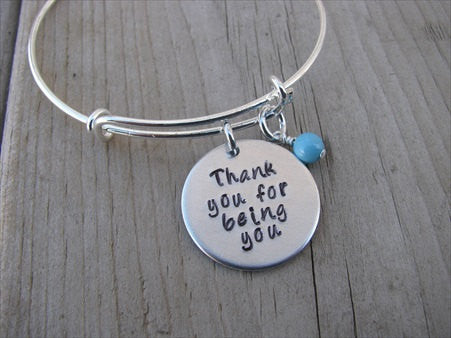 "Thank You Bracelet- ""Thank you for being you"" - Hand-Stamped Bracelet- Adjustable Bangle Bracelet with an accent bead of your choice"