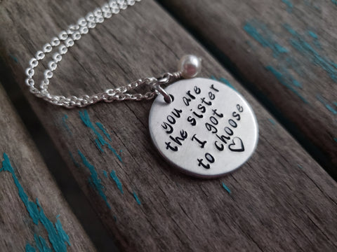 "Friendship Inspiration Necklace- ""you are the sister I got to choose"" - Hand-Stamped Necklace with an accent bead in your choice of colors"