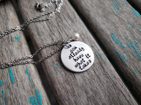 "You Have What It Takes Necklace- Hand-Stamped Necklace ""you already have what it takes"" and with an accent bead in your choice of colors"