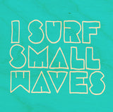 "Surf Art Wood Print Limited Edition ""Small Waves"""