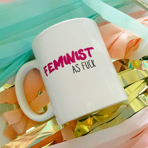 Feminist As Fuck Coffee Mug (SLIGHTLY BLEMISHED)