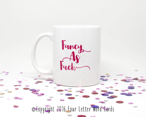 Fancy As Fuck Coffee Mug