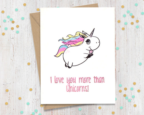 I Love You More Than Unicorns Card