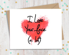 I Love Your Face (A lot) - Card