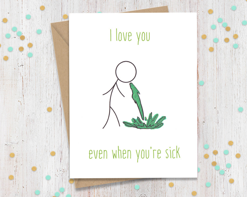 I Love You Even When Youre Sick Funny Greeting Card
