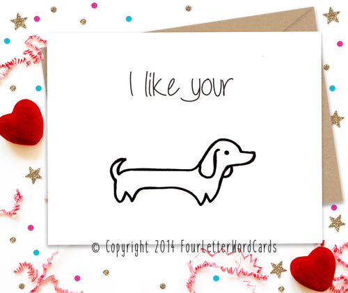 I like your wiener dog- Card