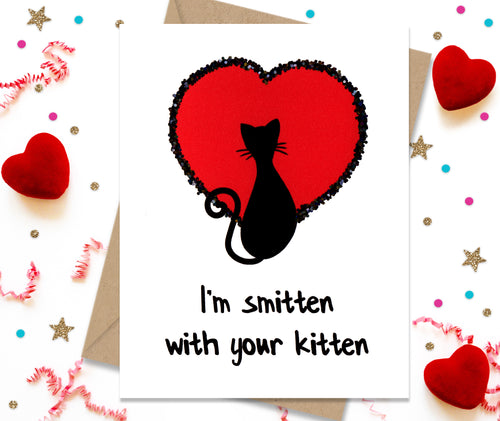 I'm Smitten With Your Kitten - Funny Greeting Card
