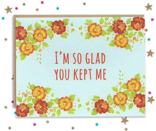 I'm so glad you kept me - Funny Mother's Day Card