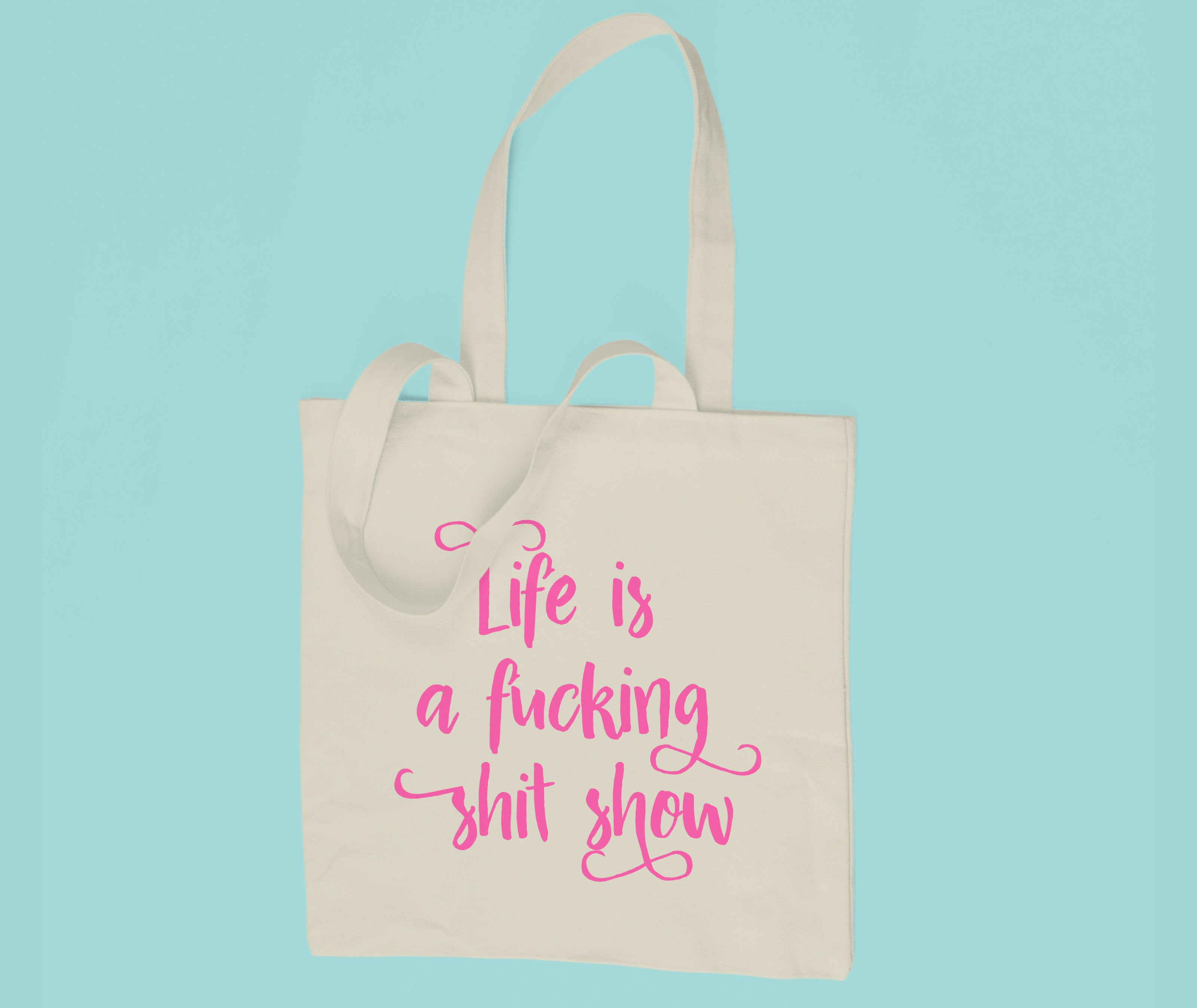 Life is a fucking shit show - Tote Bag