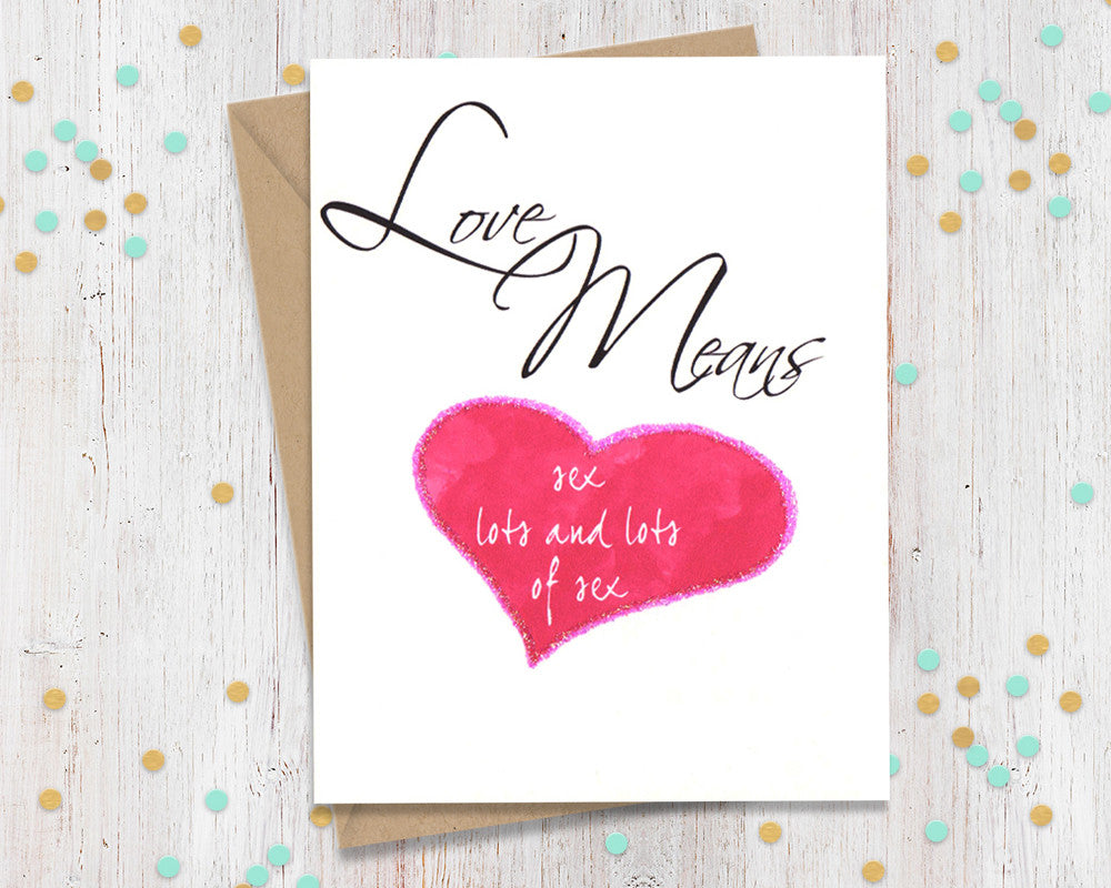 Love Means Sex Lots And Lots Funny Greeting Card Fourletterwordcards