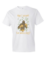 May I assault you with a hug? Floyd Mayweather Parody T-shirt