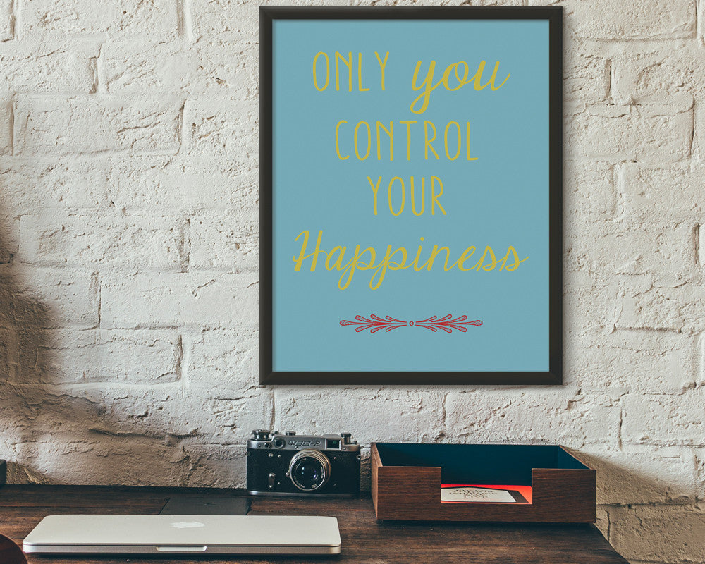 Only You Control Your Happiness Poster Print
