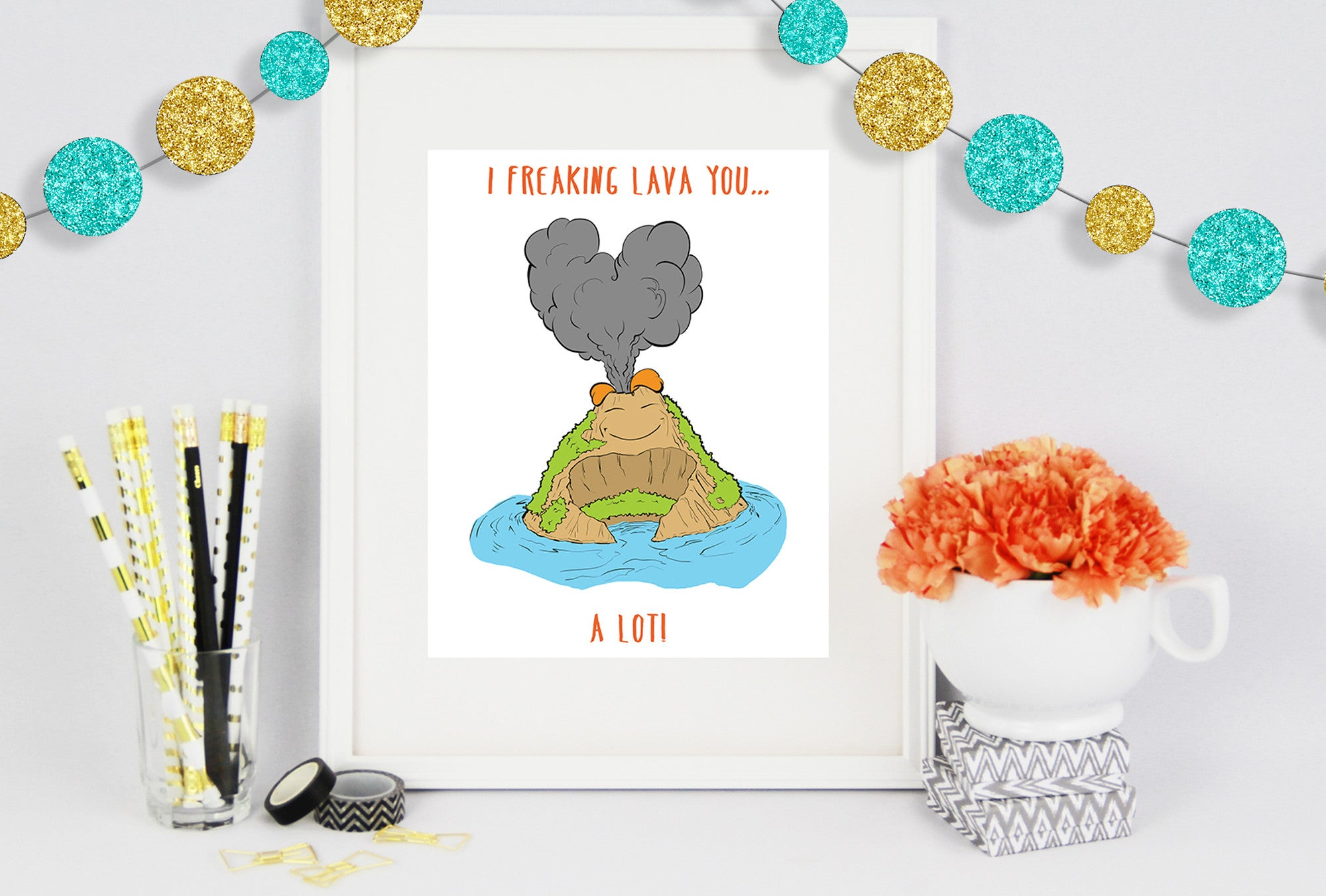 I Freaking Lava You Poster Print