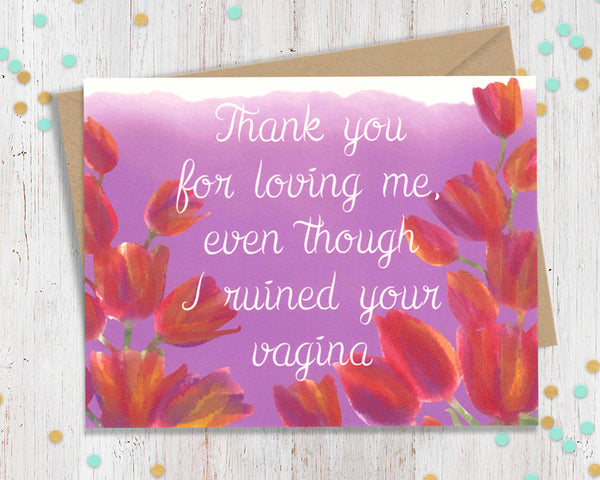 Thank You For Loving Me - Funny Card for Mom