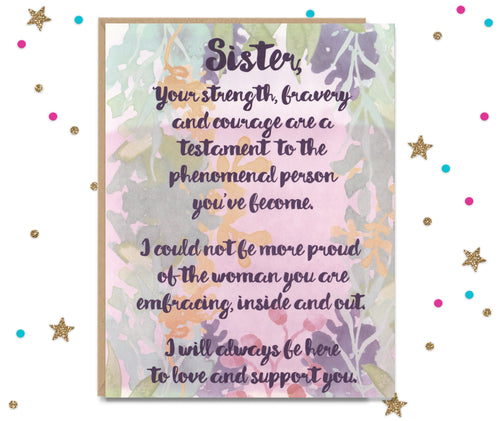 Sister Your Strength and Bravery - Transitioning Greeting Card