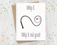 Whip it, whip it real good - kinky card