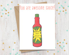 You Are Awesome sauce! - Funny Greeting Card