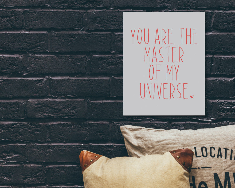 You Are The Master Of My Universe Poster Print