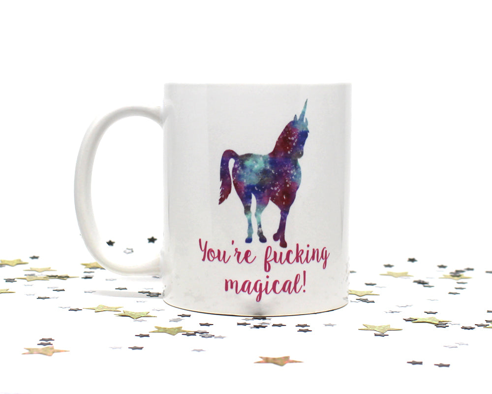 You're Fucking Magical Unicorn Coffee Mug