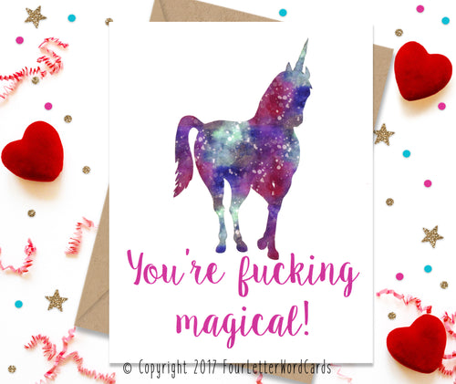 You're Fucking Magical - Funny Greeting Card