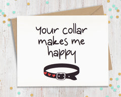 Your collar makes me happy - kinky card