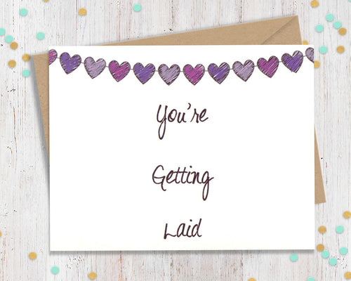You're getting laid - Card