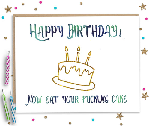 Eat your Fucking Cake - Happy Birthday Card