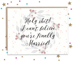 Holy Shit You're Finally Married - Wedding Congratulations Card