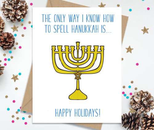 The Only Way to Spell Happy Hanukkah - Funny Holiday Cards