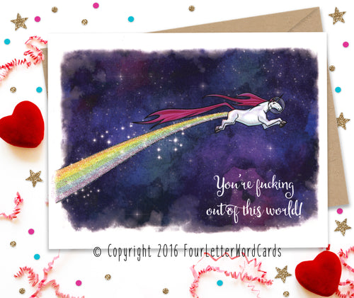You're fucking out of this world Unicorn - Funny Greeting Card