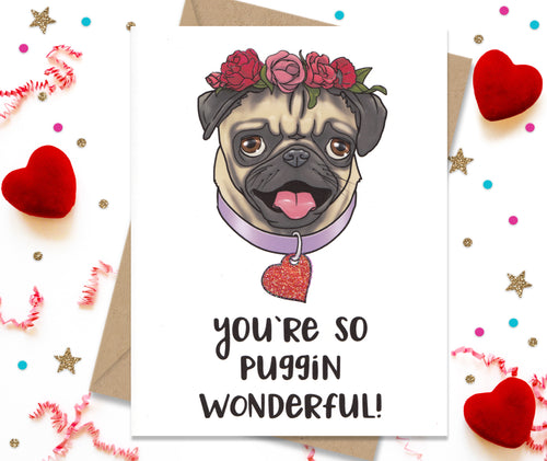 You're so Pugging Wonderful - Funny Greeting Card