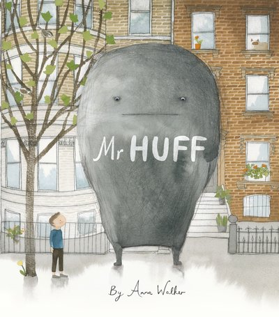 Mr Huff by Anna Walker