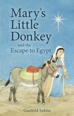 Mary's Little Donkey and the Escape to Egypt Chapter Book