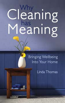 Why Cleaning has Meaning, Bringing wellbeing into your home, Linda Thomas, Floris books