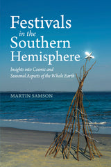 Festivals in the Southern Hemisphere - Insights into Cosmic and Seasonal Aspects of the Whole Earth